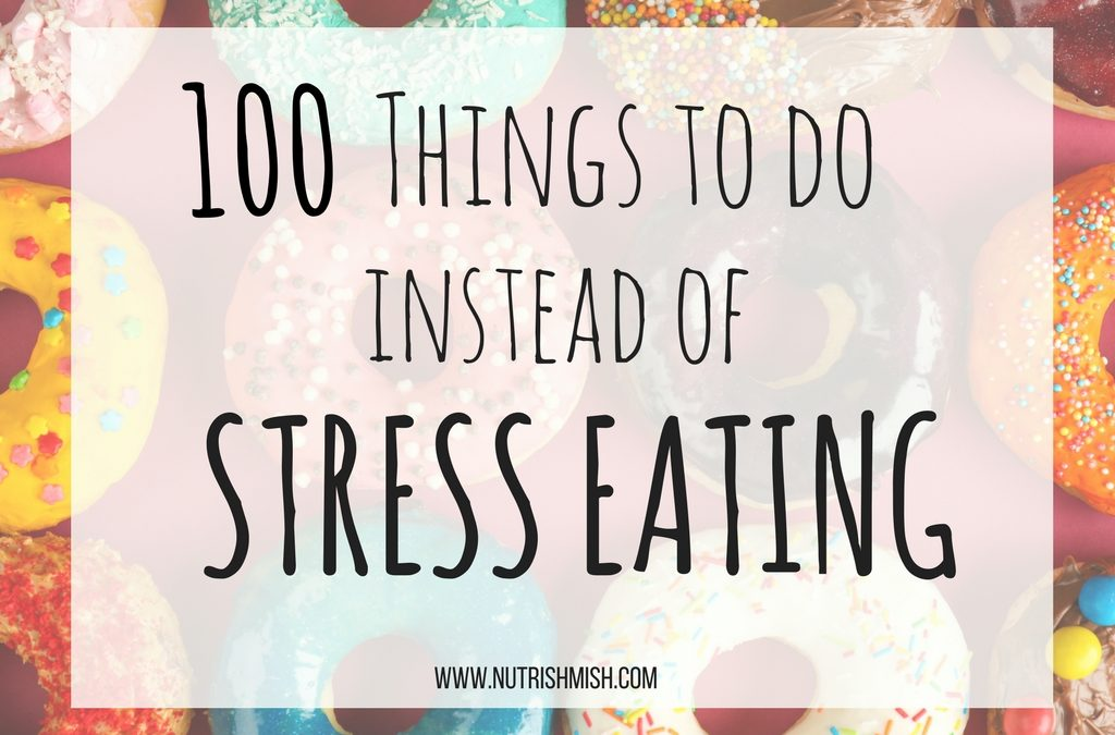 100 Things You Can Do Instead of Stress Eat