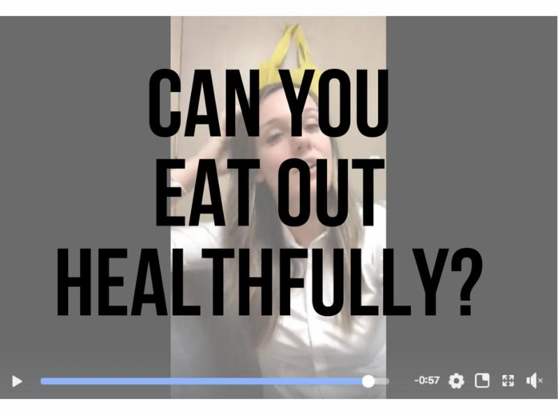 Can you Eat Out Healthfully?